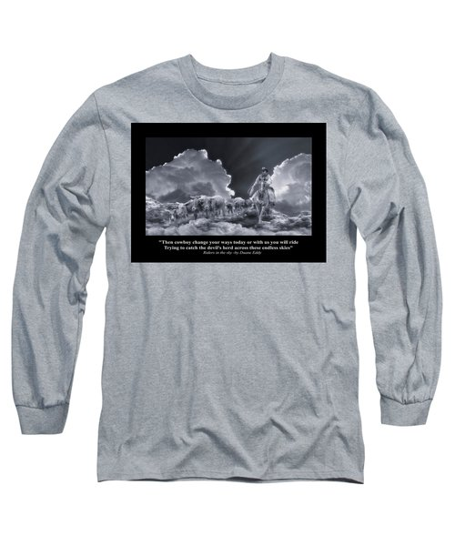 Riders In The Sky Bw Long Sleeve T-Shirt