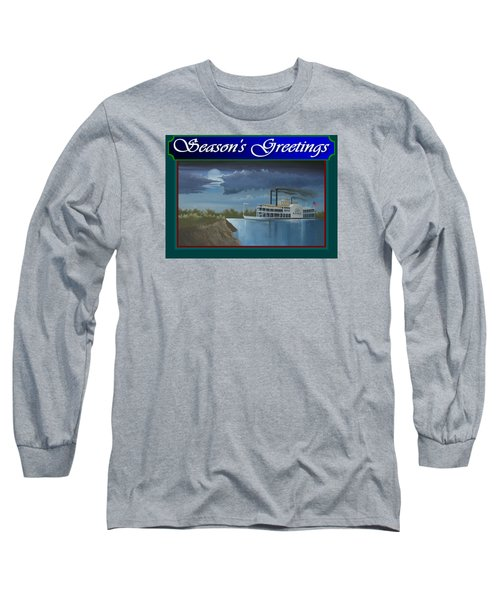 Riverboat Season's Greetings Long Sleeve T-Shirt by Stuart Swartz
