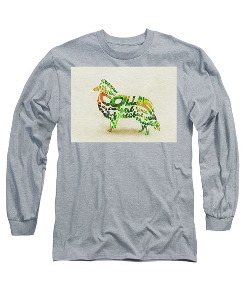 Rough Collie Watercolor Painting / Typographic Art Long Sleeve T-Shirt