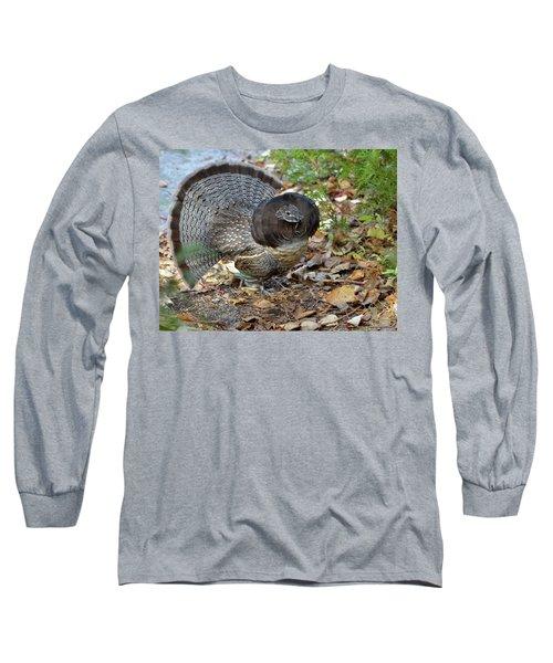 Ruffed Up- Ruffed Grouse Displaying Long Sleeve T-Shirt