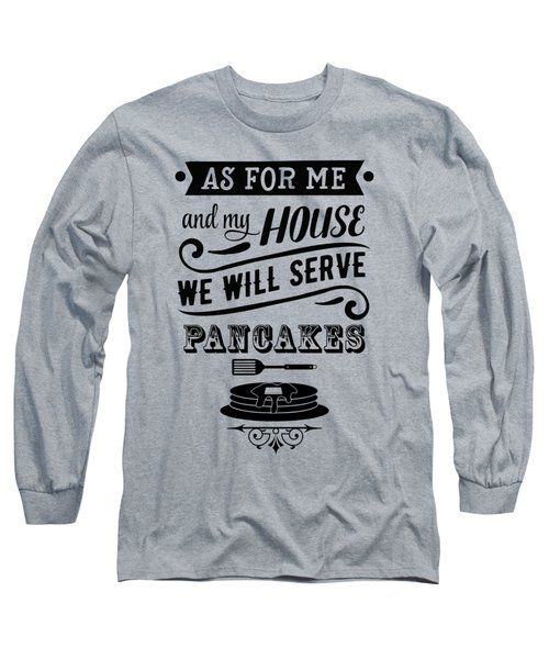Serve Pancakes Long Sleeve T-Shirt