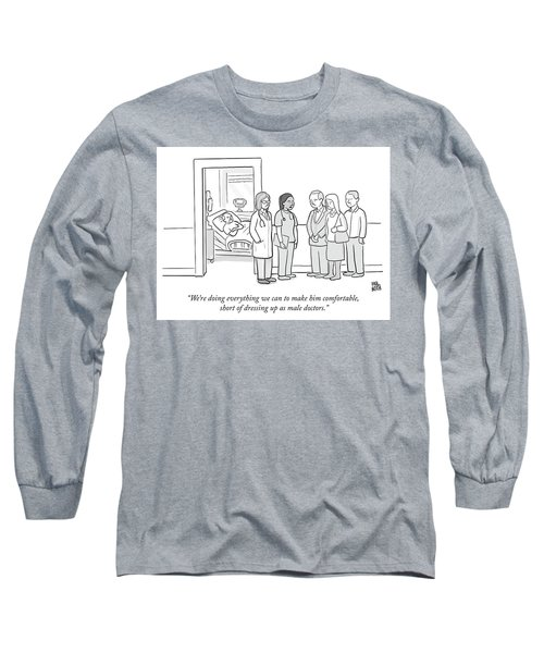 Short Of Dressing Up As Male Doctors Long Sleeve T-Shirt