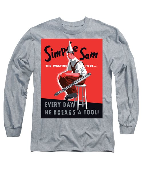 Simple Sam The Wasting Fool Long Sleeve T-Shirt