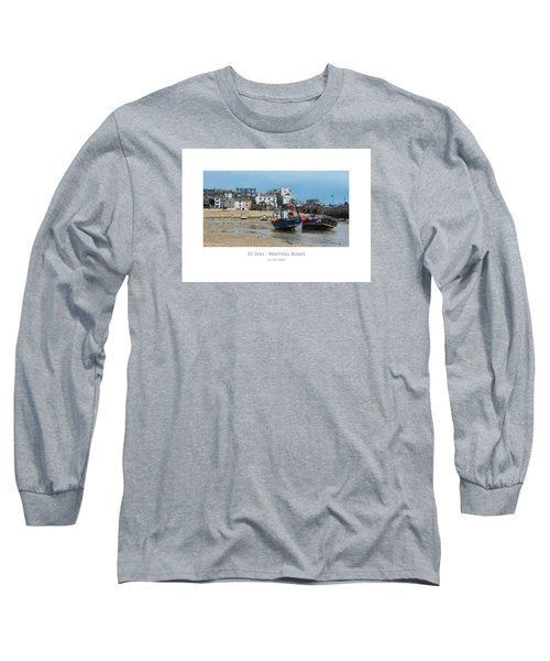 St Ives - Waiting Boats Long Sleeve T-Shirt