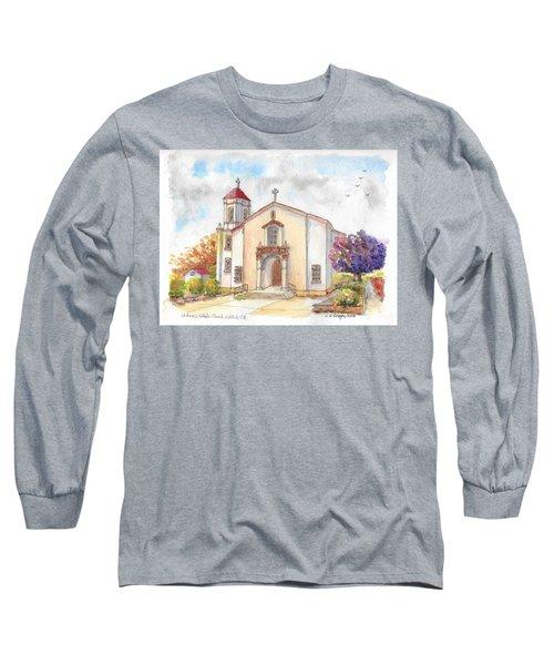 St. Mary's Catholic Church, Oakdale, California Long Sleeve T-Shirt