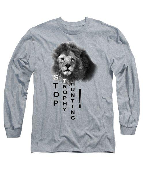 Stop Trophy Hunting Long Sleeve T-Shirt