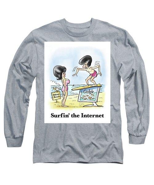 Surfin' The Internet Long Sleeve T-Shirt