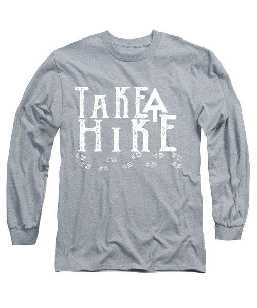 Take A Hike  Long Sleeve T-Shirt by Heather Applegate