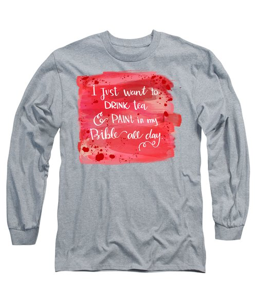 Tea And Paint Long Sleeve T-Shirt