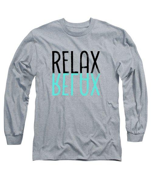 Text Art Relax - Cyan Long Sleeve T-Shirt by Melanie Viola