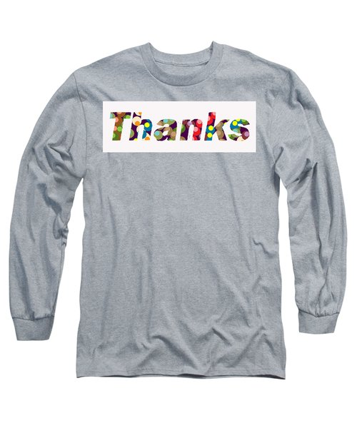Thanks Long Sleeve T-Shirt
