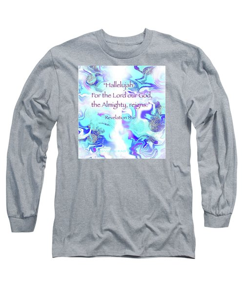 The Almighty Reigns Long Sleeve T-Shirt by Yvonne Blasy
