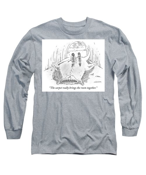 The Carpet Really Brings The Room Together Long Sleeve T-Shirt