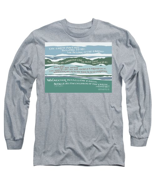 The Earth Does Not Belong To Us Long Sleeve T-Shirt