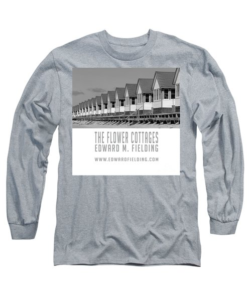 The Flower Cottages By Edward M. Fielding Long Sleeve T-Shirt