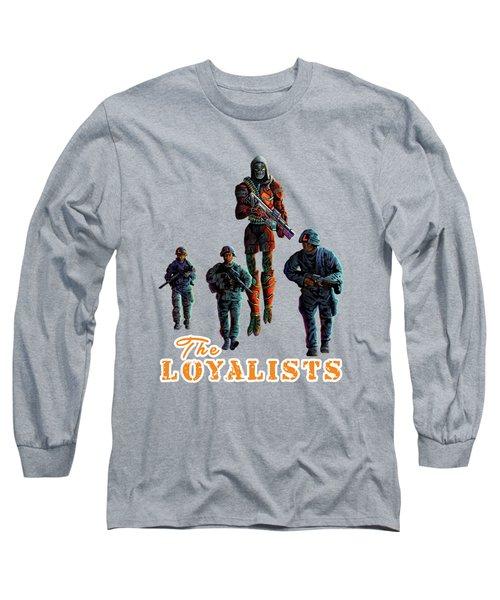 The Loyalists Long Sleeve T-Shirt