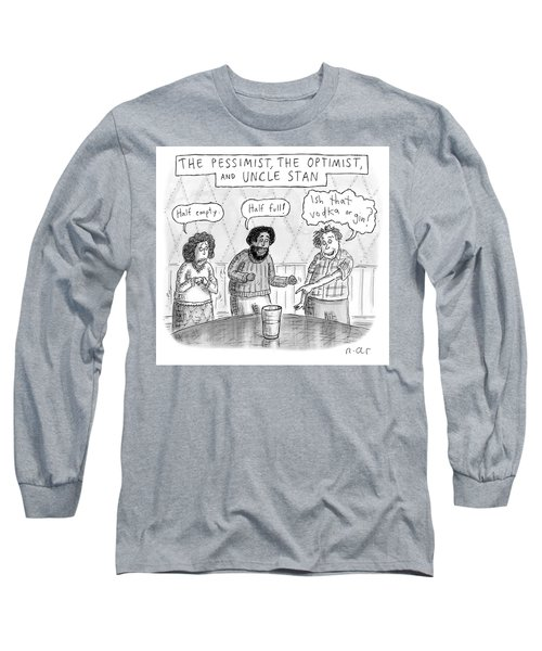 The Pessimist The Optimist And Uncle Stan Long Sleeve T-Shirt