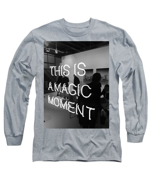 This Is A Magic Moment Long Sleeve T-Shirt