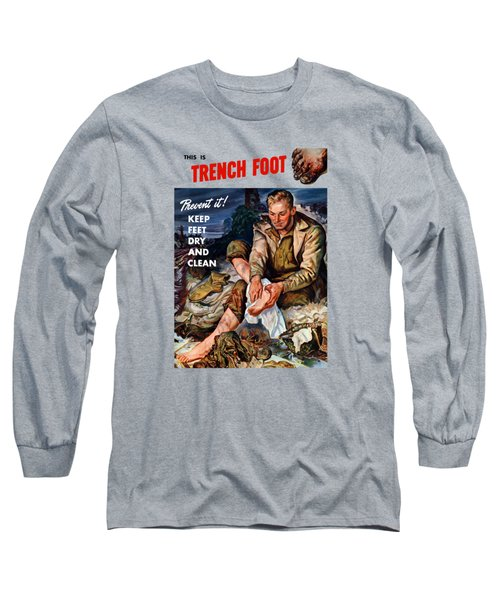 Long Sleeve T-Shirt featuring the painting This Is Trench Foot - Prevent It by War Is Hell Store