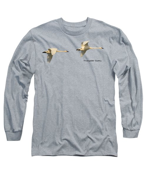 Trumpeter Swans In Flight Long Sleeve T-Shirt