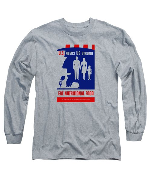 Long Sleeve T-Shirt featuring the mixed media Uncle Sam - Eat Nutritional Food by War Is Hell Store