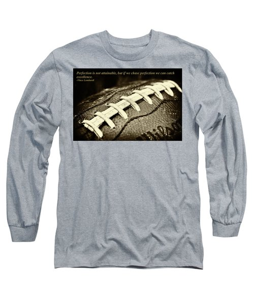 Vince Lombardi Perfection Quote Long Sleeve T-Shirt