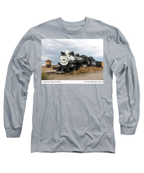 Long Sleeve T-Shirt featuring the photograph Vintage Train At A Scenic Railroad Station In Antonito In Colorado by Carol M Highsmith