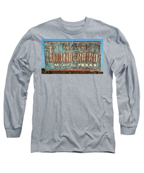 Long Sleeve T-Shirt featuring the photograph Vintage Weathered Thunderbird Motel Sign Marfa Texas by John Stephens