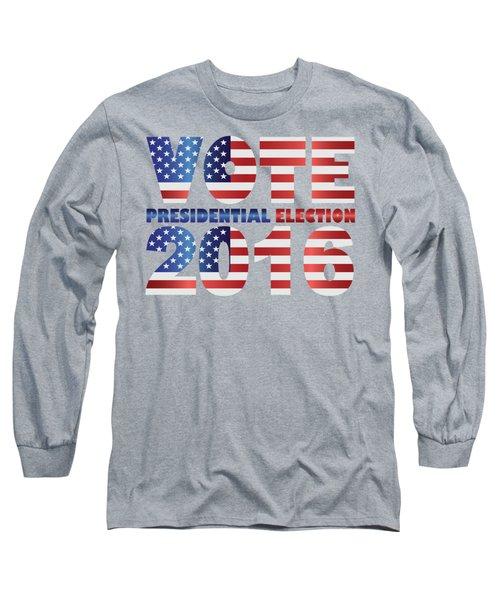 Vote 2016 Usa Presidential Election Illustration Long Sleeve T-Shirt