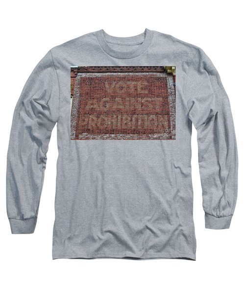 Vote Against Prohibition 2 Long Sleeve T-Shirt by Paul Ward