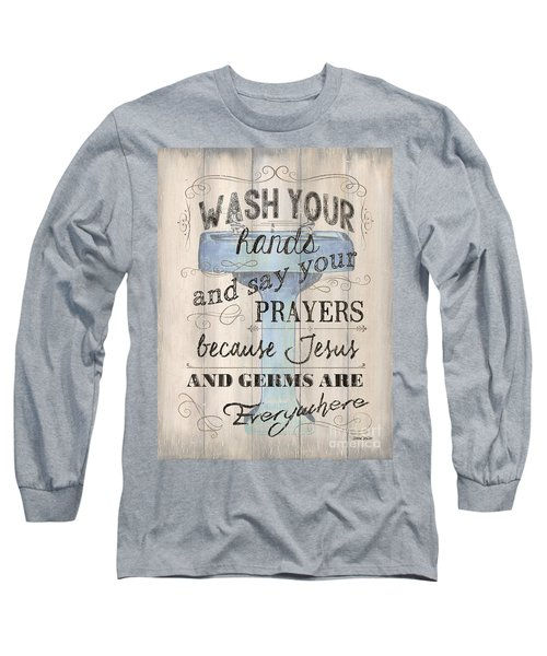 Wash Your Hands Long Sleeve T-Shirt