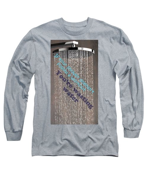 Wastingwaterwithoutworkout Long Sleeve T-Shirt