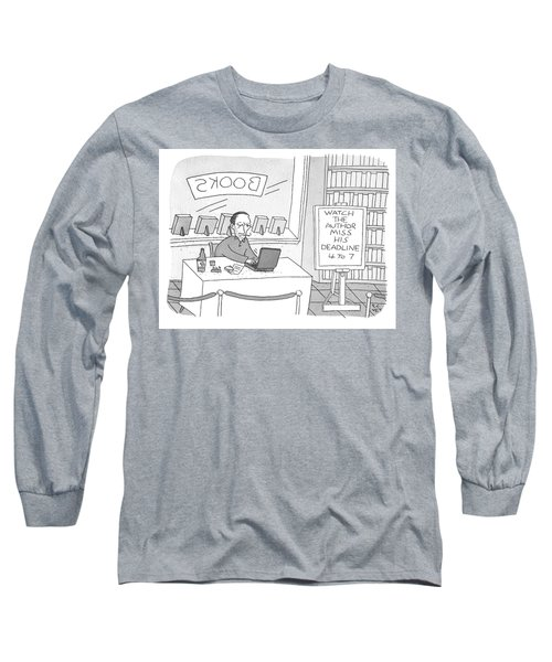 Watch The Author Miss His Deadline Long Sleeve T-Shirt