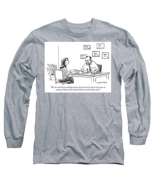 We Can Work Up To Antidepressants Long Sleeve T-Shirt