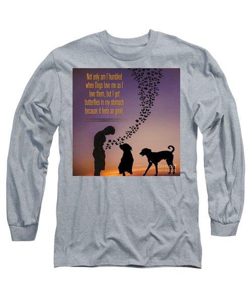 When I Get Butterflies Long Sleeve T-Shirt