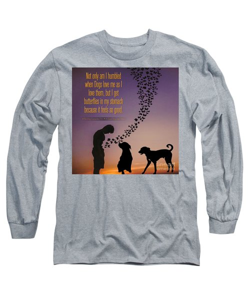 When I Get Butterflies Long Sleeve T-Shirt