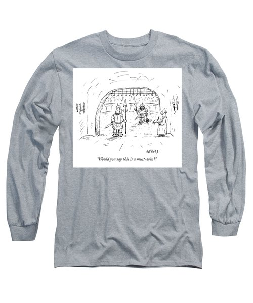 Would You Say This Is A Must Win Long Sleeve T-Shirt
