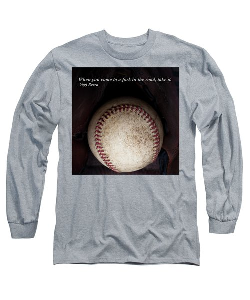 Yogi Berra Quote Long Sleeve T-Shirt by David Patterson