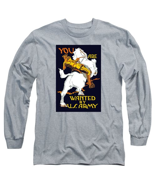 You Are Wanted By Us Army Long Sleeve T-Shirt