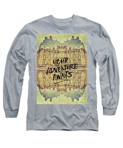Your Adventure Awaits France Fontainebleau Chateau French Archit Long Sleeve T-Shirt