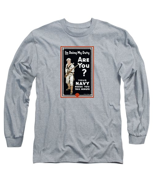 Long Sleeve T-Shirt featuring the painting Your Navy Needs You This Minute by War Is Hell Store