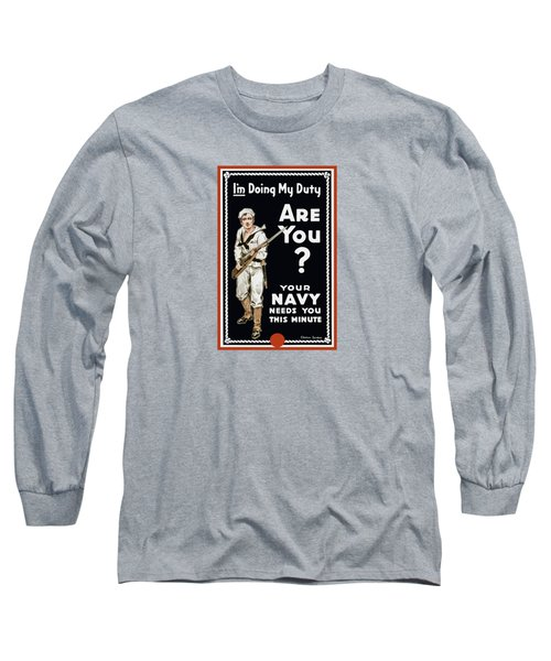 Your Navy Needs You This Minute Long Sleeve T-Shirt