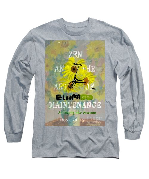 Zen And The Art Of Elliptigo Maintainence, A Parody Long Sleeve T-Shirt