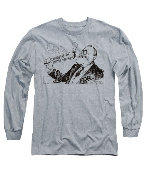 1935 Franklin D. Roosevelt Burns Us Constitution Long Sleeve T-Shirt