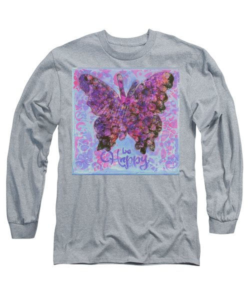 Be Happy 2 Butterfly Long Sleeve T-Shirt