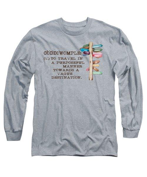 Coddiwomple Long Sleeve T-Shirt