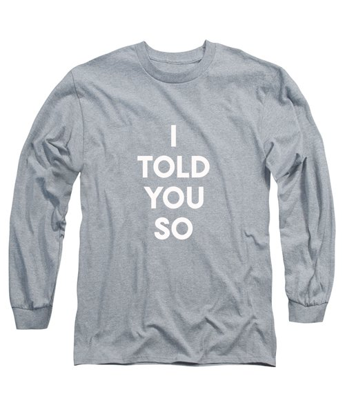 I Told You So Purple- Art By Linda Woods Long Sleeve T-Shirt