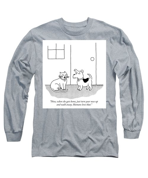 Just Turn Your Nose Up And Walk Away Long Sleeve T-Shirt