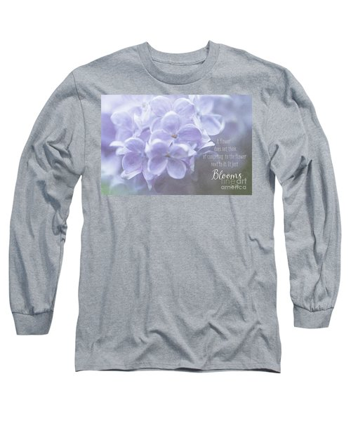 Lilac Blooms With Quote Long Sleeve T-Shirt