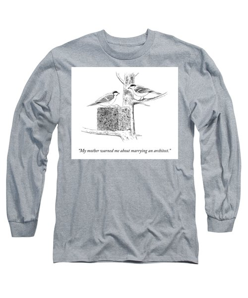 My Mother Warned Me Long Sleeve T-Shirt